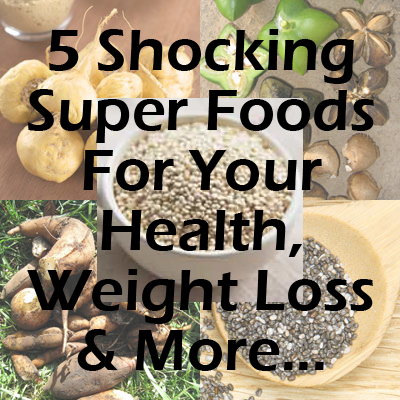 5 Shocking Superfoods for Your Health, Weight loss, & More