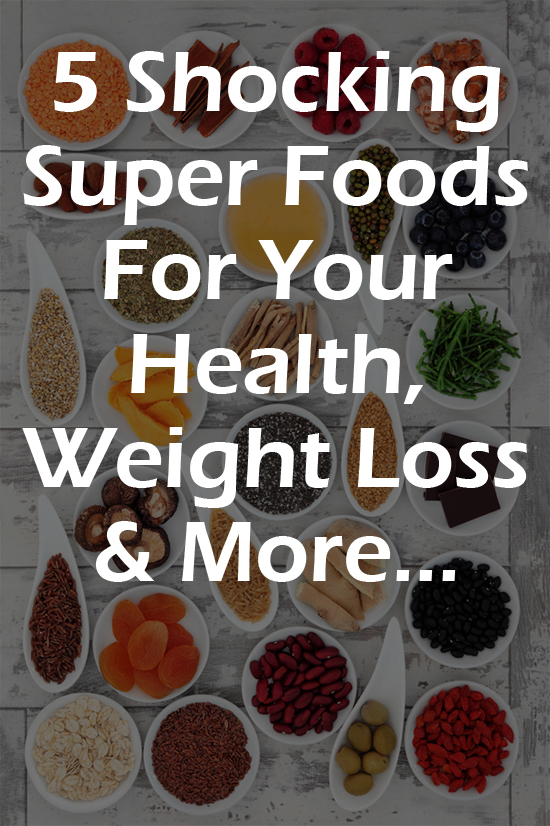 5 shocking superfoods for your health, weight loss, and much more. Check them out here: http://www.30minutecardioworkout.com/5-shocking-super-foods-01