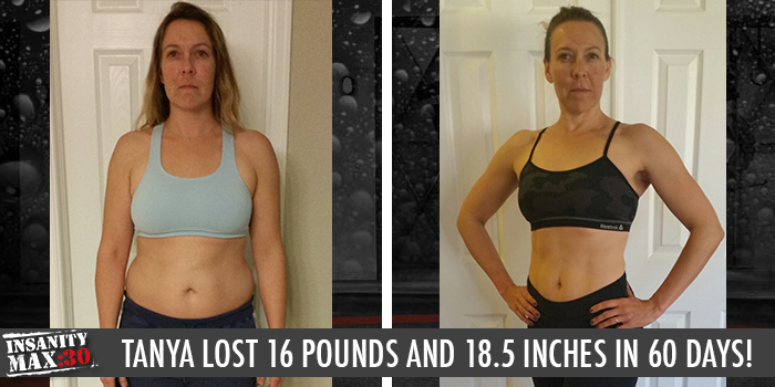 Tanya lost 16 pounds and looks amazing by MAXing out every single