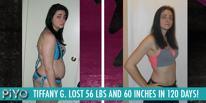 Tiffany G. lost 56 pounds and 60 inches in only 120 days with the PiYo workout!